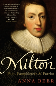Milton : Poet, Pamphleteer and Patriot, Paperback / softback Book