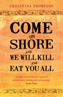 Come on Shore and We Will Kill and Eat You All, Paperback Book