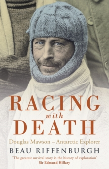 Racing with Death : Douglas Mawson - Antarctic Explorer, Paperback / softback Book