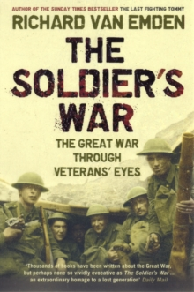 Soldier's War : The Great War Through Veterans' Eyes, Paperback / softback Book