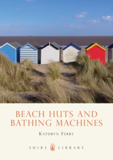 Beach Huts and Bathing Machines, Paperback Book