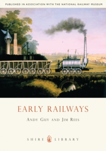 Early Railways : 1569-1830, Paperback Book