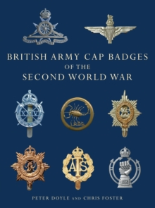 British Army Cap Badges of the Second World War, Paperback / softback Book