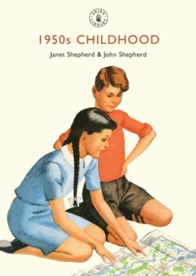 1950s Childhood : Growing up in post-war Britain, Paperback / softback Book