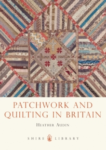 Patchwork and Quilting in Britain, Paperback Book