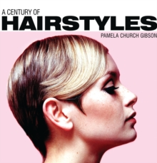 A Century of Hairstyles, Hardback Book