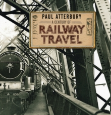 A Century of Railway Travel, Hardback Book