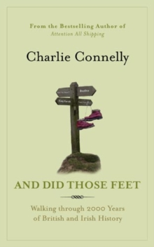 And Did Those Feet : Walking Through 2000 Years of British and Irish History, EPUB eBook