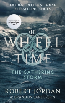 The Gathering Storm : Book 12 of the Wheel of Time (soon to be a major TV series), EPUB eBook