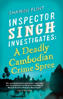 Inspector Singh Investigates: A Deadly Cambodian Crime Spree : Number 4 in series, EPUB eBook