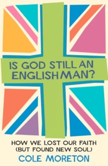Is God Still An Englishman? : How We Lost Our Faith (But Found New Soul), EPUB eBook