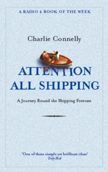 Attention All Shipping : A Journey Round the Shipping Forecast, EPUB eBook