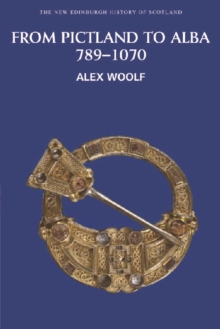 From Pictland to Alba, 789-1070, Paperback / softback Book