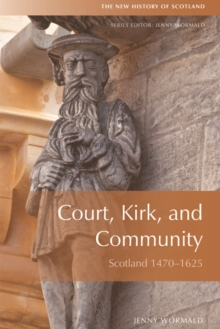 Court, Kirk and Community : Scotland 1470-1625, Paperback Book