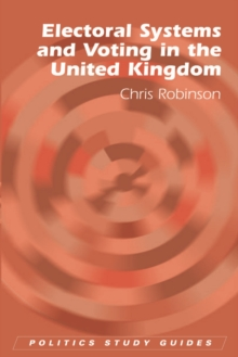 Electoral Systems and Voting in the United Kingdom, Paperback Book