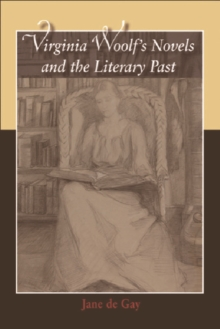 Virginia Woolf's Novels and the Literary Past, Paperback Book