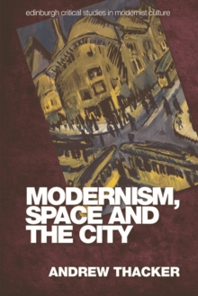 Modernism, Space and the City, Hardback Book