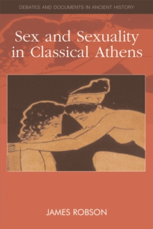 Sex and Sexuality in Classical Athens, Paperback / softback Book