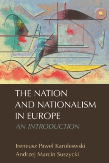 The Nation and Nationalism in Europe : An Introduction, Paperback Book