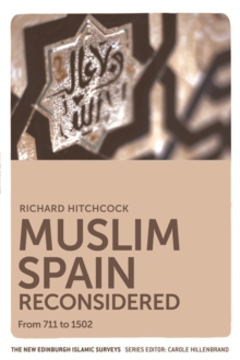 Muslim Spain Reconsidered : From 711 to 1502, Paperback / softback Book