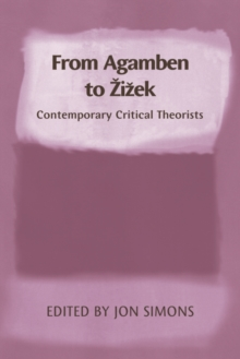 From Agamben to Zizek : Contemporary Critical Theorists, Paperback / softback Book