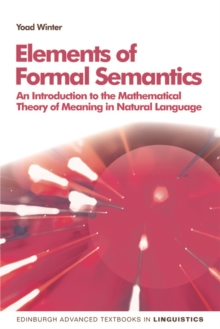 Elements of Formal Semantics : An Introduction to the Mathematical Theory of Meaning in Natural Language, Paperback / softback Book