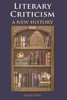 Literary Criticism : A New History, Paperback / softback Book