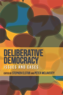 Deliberative Democracy : Issues and Cases, Paperback Book