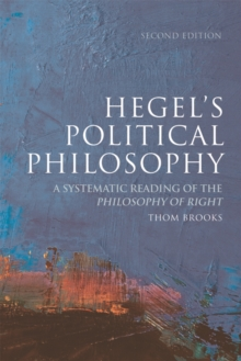 Hegel's Political Philosophy : A Systematic Reading of the Philosophy of Right, Paperback Book