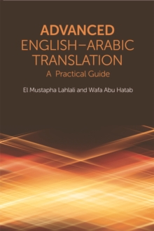 Advanced English-Arabic Translation : A Practical Guide, Paperback Book