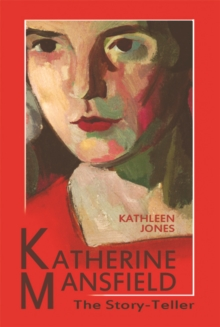Katherine Mansfield : The Story-Teller, Paperback Book