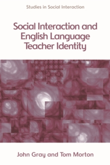 Social Interaction and English Language Teacher Identity, Hardback Book