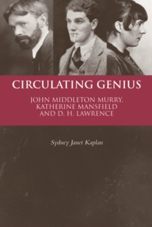 Circulating Genius : John Middleton Murry, Katherine Mansfield and D. H. Lawrence, Paperback Book
