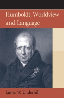 Humboldt, Worldview and Language, Paperback Book