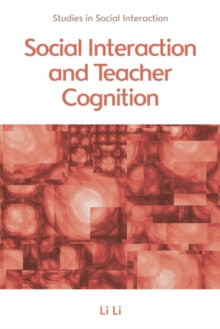 Social Interaction and Teacher Cognition, Paperback / softback Book