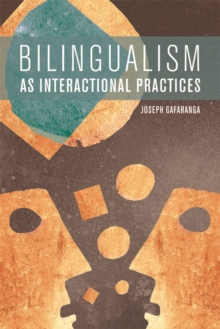 Bilingualism as Interactional Practices, Hardback Book