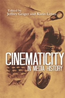 Cinematicity in Media History, Hardback Book