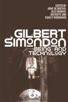 Gilbert Simondon : Being and Technology, Paperback Book