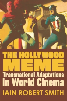 The Hollywood Meme : Transnational Adaptations in World Cinema, Hardback Book