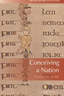 Conceiving a Nation : Scotland to 900 Ad, Hardback Book