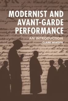 Modernist and Avant-Garde Performance : An Introduction, Paperback Book