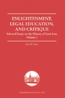 Enlightenment, Legal Education, and Critique : Selected Essays on the History of Scots Law, Volume 2, Hardback Book