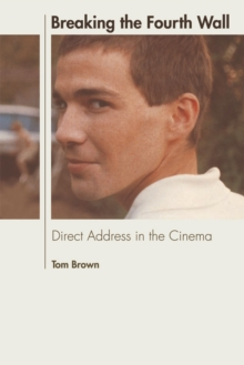Breaking the Fourth Wall : Direct Address in the Cinema, Paperback Book