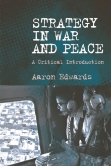 Strategy in War and Peace : A Critical Introduction, Paperback / softback Book