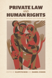 Private Law and Human Rights : Bringing Rights Home in Scotland and South Africa, Hardback Book