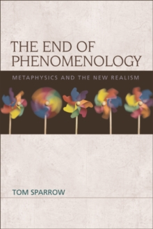 The End of Phenomenology : Metaphysics and the New Realism, EPUB eBook