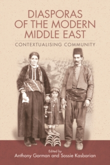 Diasporas of the Modern Middle East : Contextualising Community, Hardback Book