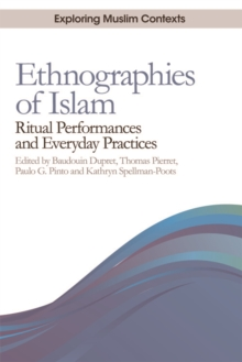 Ethnographies of Islam : Ritual Performances and Everyday Practices, Paperback / softback Book