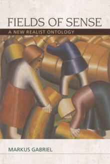 Fields of Sense : A New Realist Ontology, Paperback / softback Book