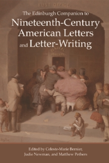 The Edinburgh Companion to Nineteenth-Century American Letters and Letter-Writing, Hardback Book
